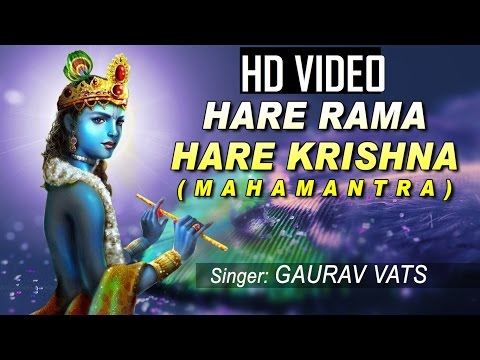 Video HARE RAMA HARE KRISHNA MAHAMANTRA SPIRITUAL DHUN BY GAURAV VATS I Full Video Song download in MP3, 3GP, MP4, WEBM, AVI, FLV January 2017