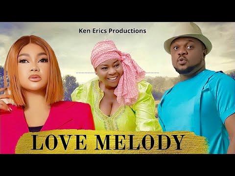 LOVE MELODY SEASON 8 - Ken Erics New Movie 2019 Latest Nigerian Nollywood Movie Full HD