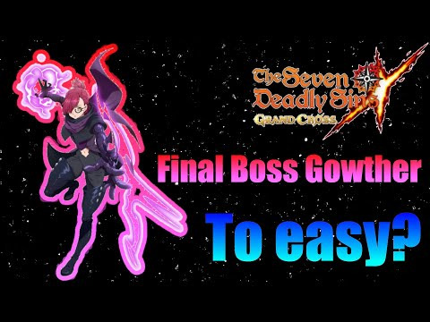 To easy? Final Boss Gowther / Seven Deadly Sins: Grand Cross