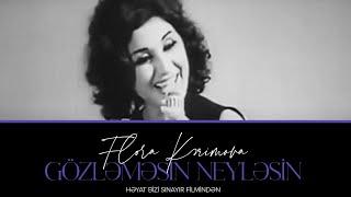 Flora Kərimova - Gözləməsin Neyləsin (Həyat bizi Sınayır k/f) 1972