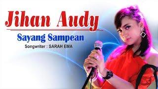 Download lagu Jihan Audy Sayang Sampean Mp3