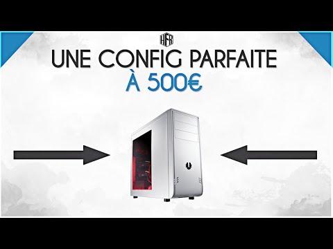 LA CONFIG PARFAITE À 500€!