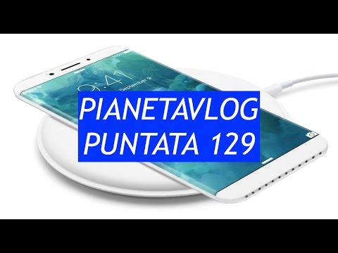 PianetaVlog 129: Huawei P10 ufficiale, Cover iPhone con Android, Galaxy S8 1000fps