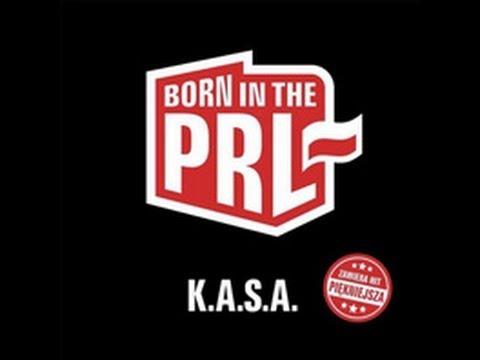 Tekst piosenki K.A.S.A. - Born in P.R.L po polsku
