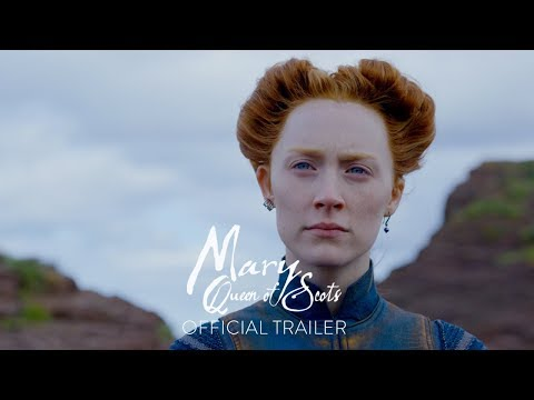 MARY QUEEN OF SCOTS - Official Trailer 2 [HD] - In Select Theaters This Friday