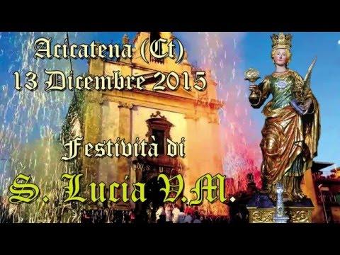 ACICATENA (Ct) - SANTA LUCIA V.M. 2015 - NUOVA PIROTECNICA di N. OCCHINO da S. Venerina (Ct)