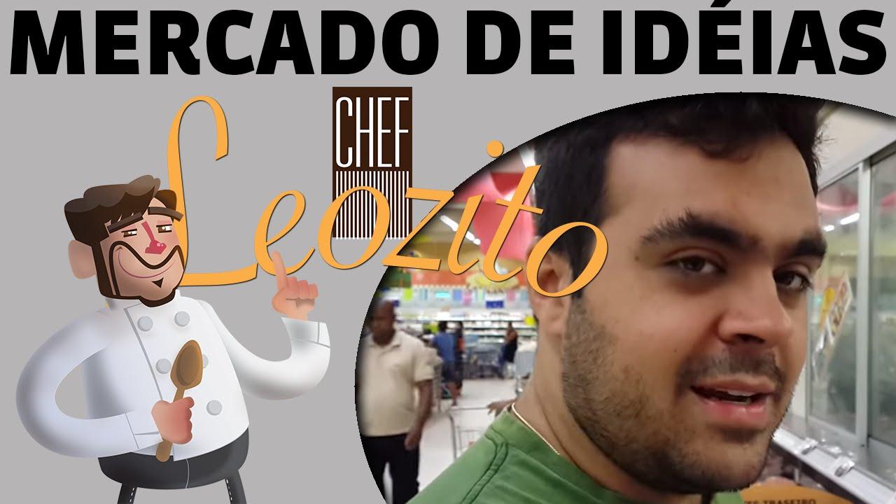 Mercado de idéias – Chef Leozito e Cia.