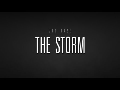 Jus Daze – The Storm (Official Music Video)