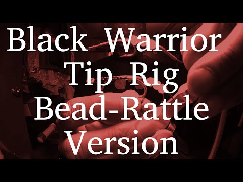 Black Warrior Tip Rig | Bead-Rattle Version