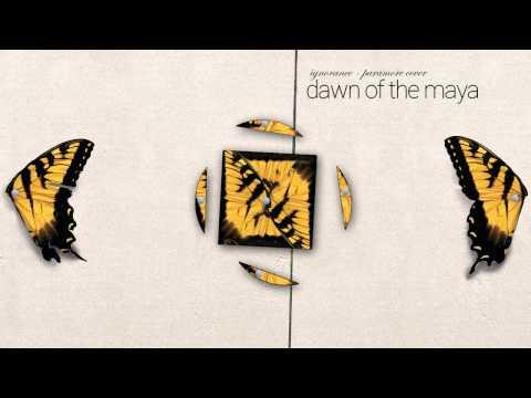 Dawn Of The Maya - Ignorance (Paramore Cover)
