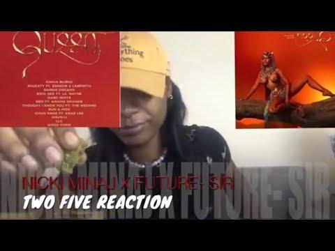 Nicki Minaj X Future | SiR { QUEEN ALBUM } *Reaction