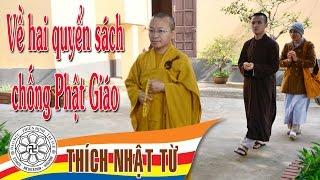 Về hai quyển sách chống Phật Giáo - TT. Thích Nhật Từ - 17/10/2004