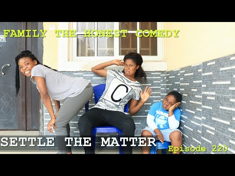 FUNNY VIDEO ( SETTLE THE MATTER ) (Family The Honest Comedy) (Episode 220)