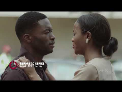 Before 30 Top Nigerian Tv Series 2017
