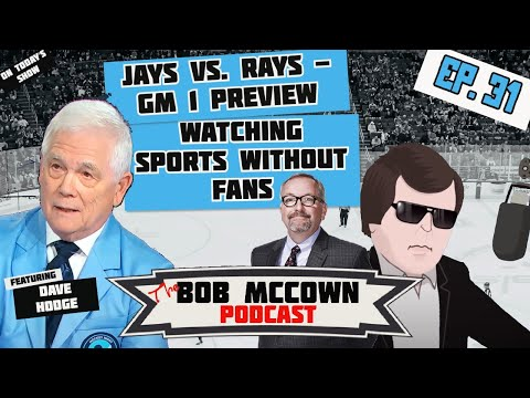 EP 31 - DAVE HODGE talks Jays-Rays, NHL Game 6 and why he can't get excited about sports right now.