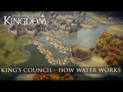 Total War Battles: KINGDOM — Kings Council — How Water Works
