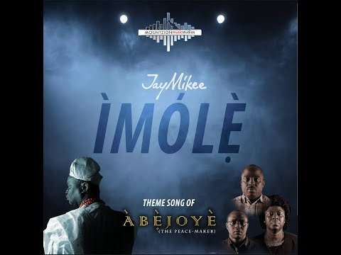 jaymikee - Imole - Abejoye season 2 theme song