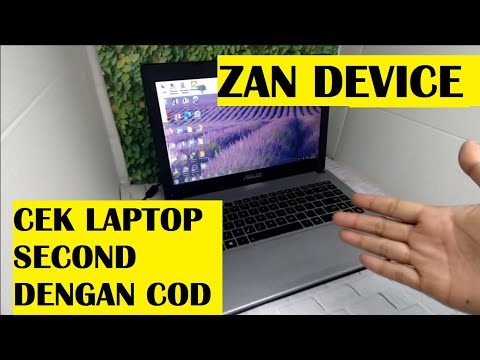 TIPS MEMBELI DAN MENGECEK LAPTOP SECOND / BEKAS ( ZAN DEVICE ) INDONESIA PART 1