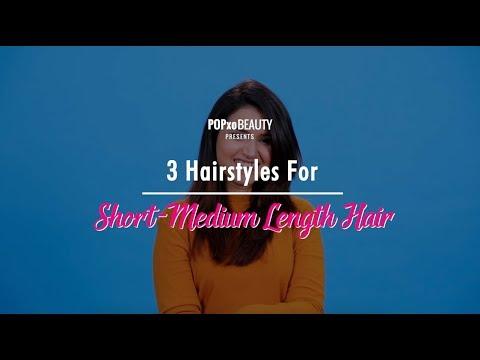 Hairstyles for short hair - 3 Hairstyles For Short-Medium Length Hair - POPxo