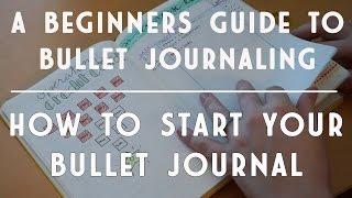 Video Beginner's Guide to Bullet Journaling | How to Start a Bullet Journal MP3, 3GP, MP4, WEBM, AVI, FLV Juli 2018