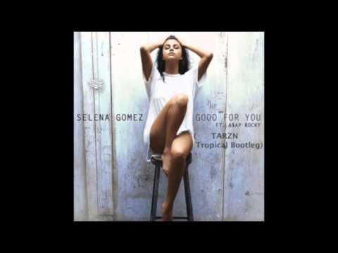 Selena Gomez-Good For You (TARZN Tropical House Remix)***FREE DOWNLOAD***