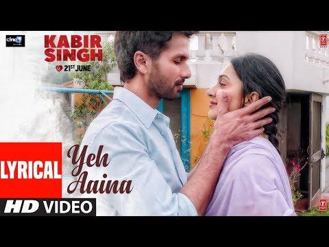 LYRICAL: Yeh Aaina | Kabir Singh | Shahid Kapoor, Kiara Advani | Amaal Mallik Feat. Shreya Ghoshal