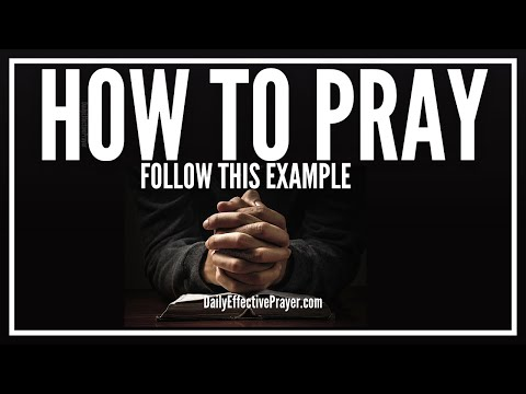 How To Pray Effectively And Get Answers - Pray Better, Correctly, Properly (Christian)