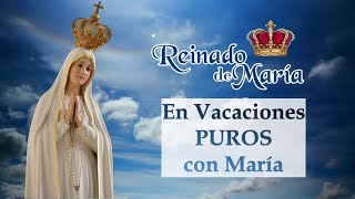 En vacaciones, puros con María - REINADO DE MARÍA