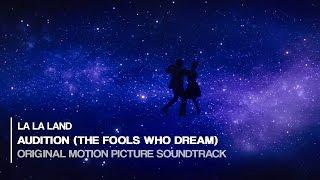 La La Land - Audition (The Fools Who Dream) [Original Motion Picture Soundtrack]