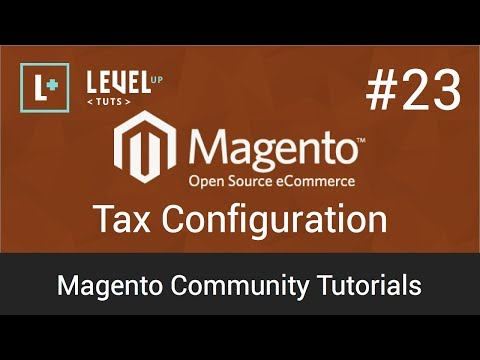 Magento Community Tutorials #23 – Tax Configuration