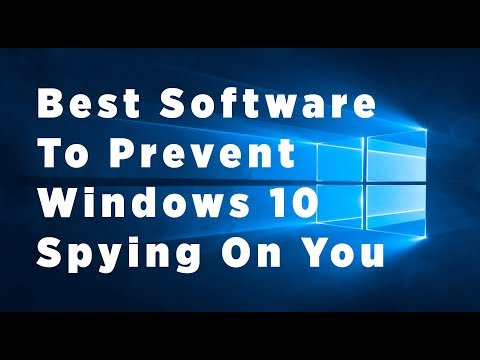 Best Software To Prevent Windows 10 Spying On You