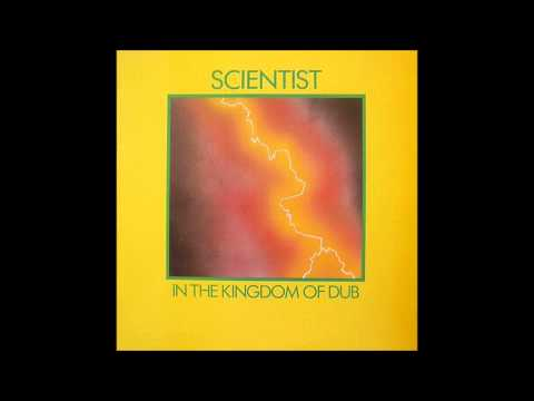 scientist - Scientist In The Kingdom Of Dub (1981) *All rights belong to Scientist Tracklist: 18 Drumalie Avenue Dub- 0:00 Next Door Dub- 3:06 305 Spanish Town Road Dub-...