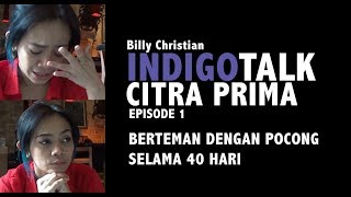 Video INDIGO TALK episode 1: CITRA PRIMA BERTEMAN DENGAN POCONG SELAMA 40 HARI MP3, 3GP, MP4, WEBM, AVI, FLV September 2018