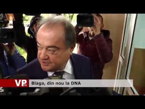Blaga, din nou la DNA