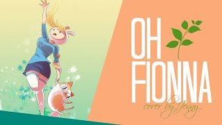 Video Oh Fionna • cover by Jenny (Adventure Time) MP3, 3GP, MP4, WEBM, AVI, FLV Januari 2019