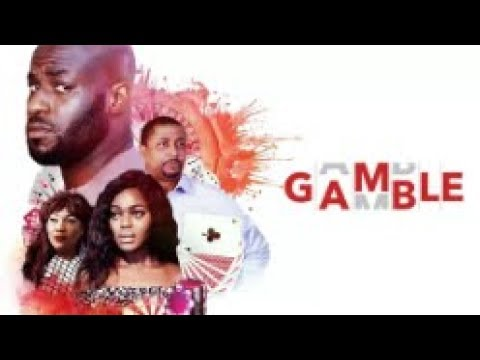 GAMBLE  - [Part 1] Latest 2018 Nigerian Nollywood Drama Movie
