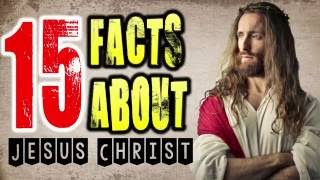 15 INCREDIBLE FACTS About JESUS CHRIST That Will SURPRISE You ...