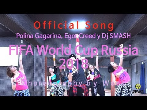 FIFA World Cup Russia 2018  Official Song - Polina Gagarina, Egor Creed Y Dj SMASH / Cooldown/Zumba®