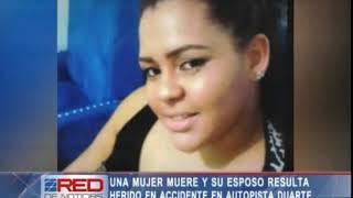 Una mujer muere y su esposo resulta herido en accidente en autopista Duarte