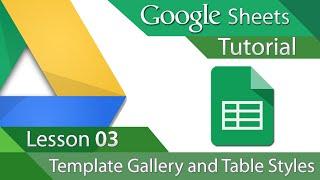 #7 [구글스프레드시트] Google Sheets - Tutorial 03 - Template Gallery and Table Styles (영문)