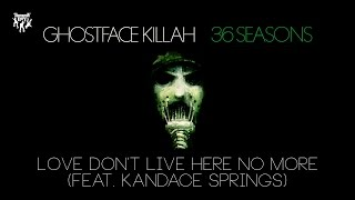 Love Don't Live Here No More (Feat. Kandace Springs) Ghostface Killah