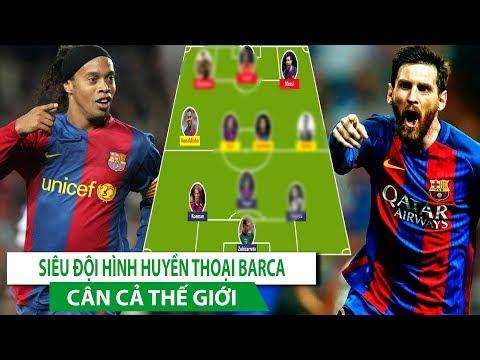 Đội hình 11 ngôi sao xuất sắc nhất mọi thời đại của Barcelona! - Thời lượng: 10 phút.