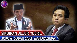 Video Sindiran Jujur Yusril: Jokowi Sakti Mandraguna! MP3, 3GP, MP4, WEBM, AVI, FLV Agustus 2018