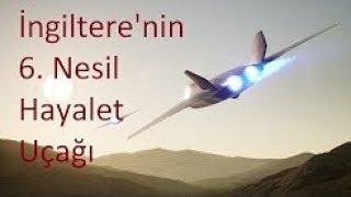 İngiltere 6. Nesil Savaş Uçağı The Tempest İnceleme