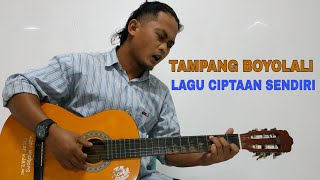 Video TAMPANG BOYOLALI (Lagu ciptaan sendiri) MP3, 3GP, MP4, WEBM, AVI, FLV April 2019