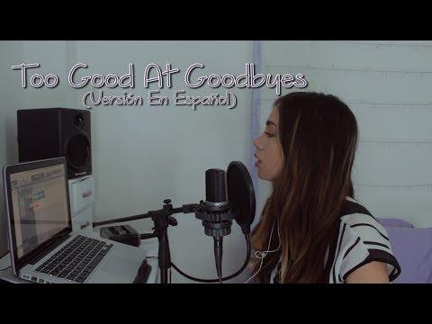 Sam Smith - Too Good At Goodbyes (Versión En Español) Laura M Buitrago (Cover)