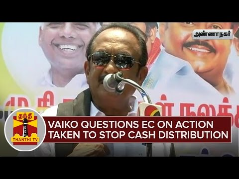 Vaiko-Questions-EC-on-action-taken-for-stopping-Cash-Distribution-Thanthi-TV