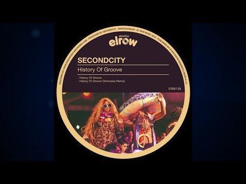 Secondcity - History of Groove (Technasia Remix) [ElRow Music]