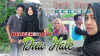 Video BERGEK & DEVI -  DUA HATE ( Album House Mix Bergek ) MP3, 3GP, MP4, WEBM, AVI, FLV November 2018
