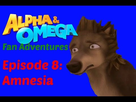 Alpha and Omega fan adventures Episode 8: Amnesia